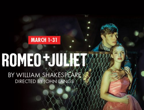 Romeo & Juliet | Mar 1-31