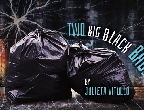 Two Big Black Bags | AUG 9-11