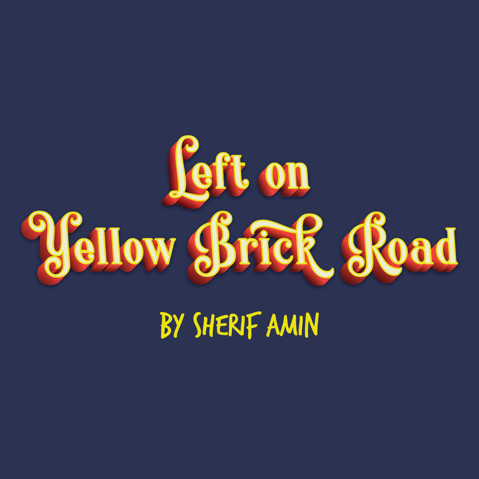Left on Yellow Brick Road by Sherif Amin