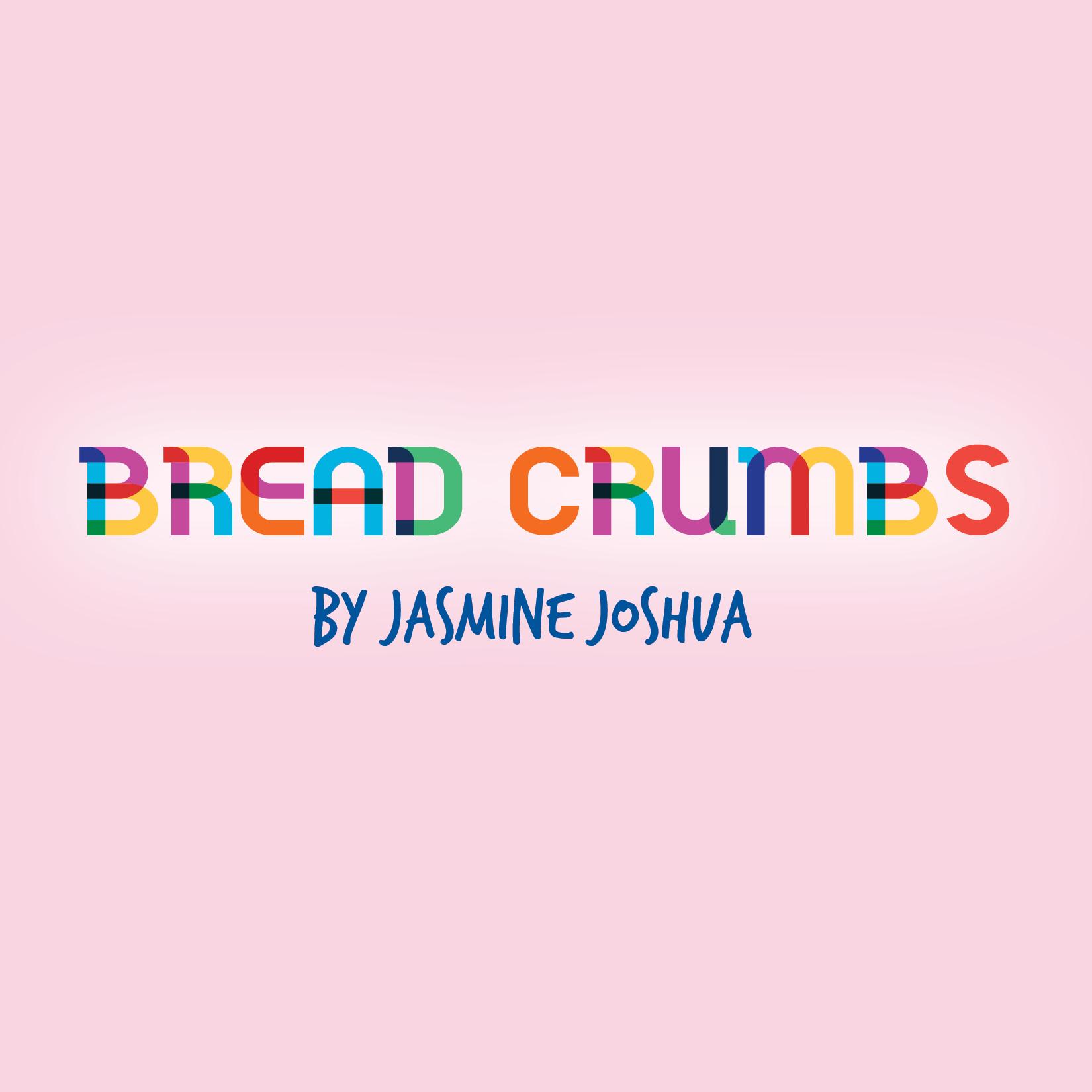 Bread Crumbs by Jasmine Joshua